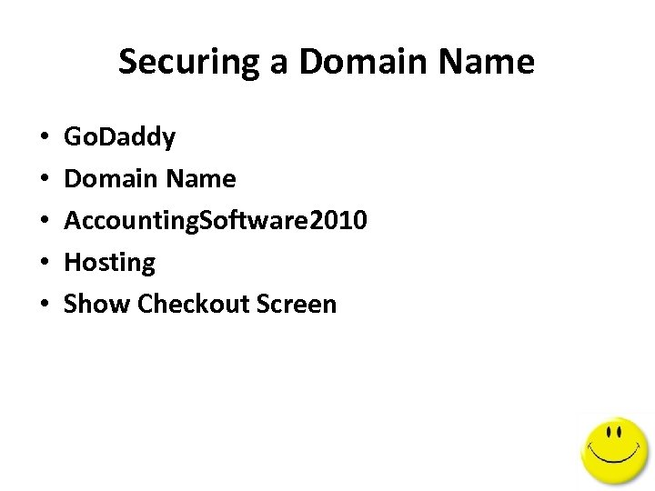 Securing a Domain Name • • • Go. Daddy Domain Name Accounting. Software 2010