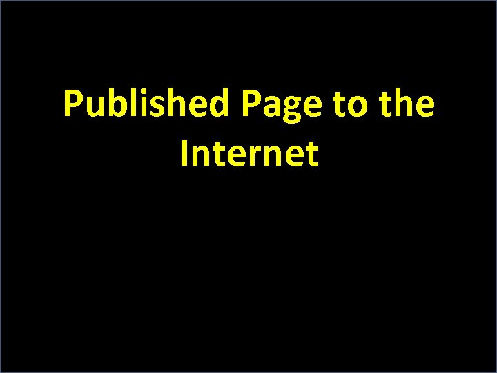 Published Page to the Internet