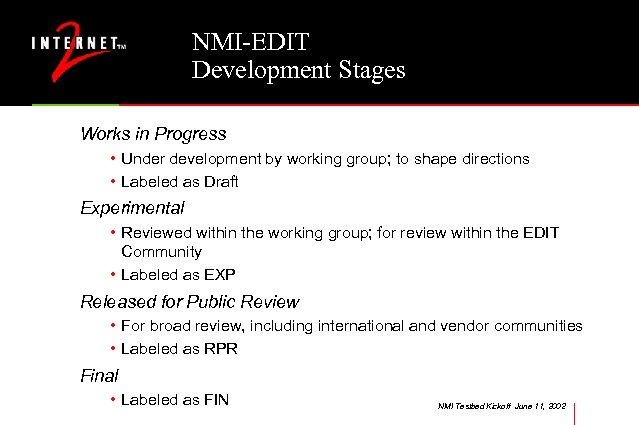 NMI-EDIT Development Stages Works in Progress • Under development by working group; to shape