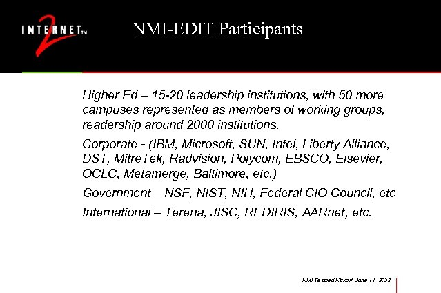 NMI-EDIT Participants Higher Ed – 15 -20 leadership institutions, with 50 more campuses represented