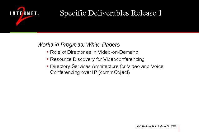 Specific Deliverables Release 1 Works in Progress: White Papers • Role of Directories in
