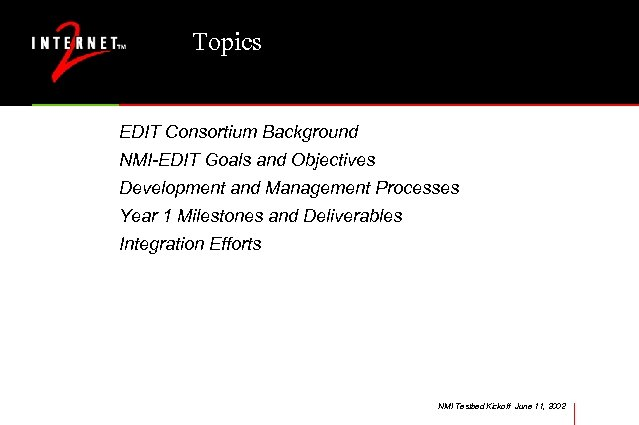 Topics EDIT Consortium Background NMI-EDIT Goals and Objectives Development and Management Processes Year 1