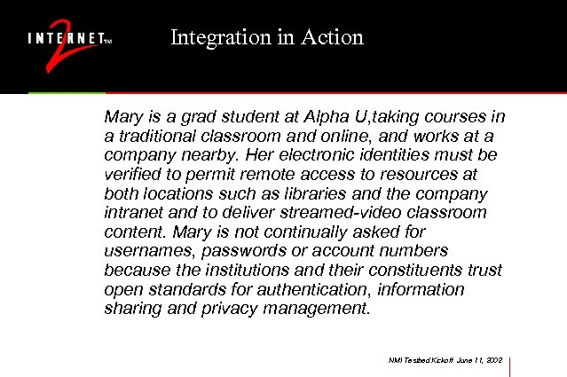 Integration in Action Mary is a grad student at Alpha U, taking courses in