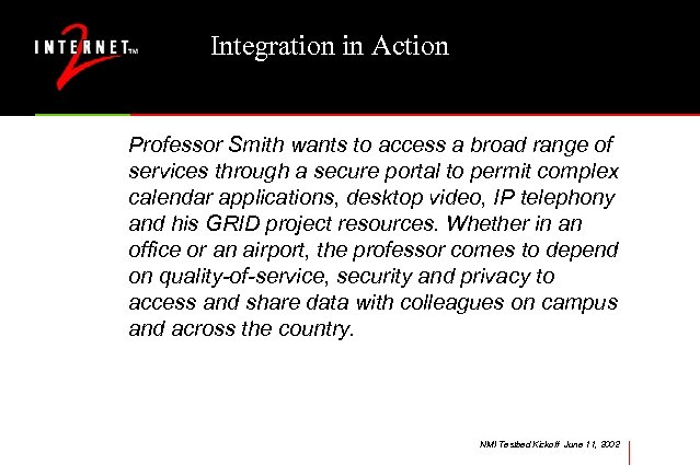Integration in Action Professor Smith wants to access a broad range of services through