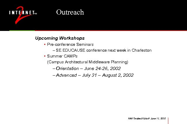 Outreach Upcoming Workshops • Pre-conference Seminars – SE EDUCAUSE conference next week in Charleston