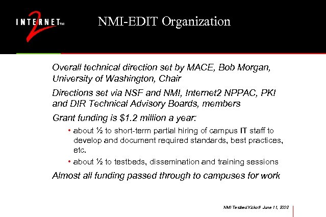 NMI-EDIT Organization Overall technical direction set by MACE, Bob Morgan, University of Washington, Chair