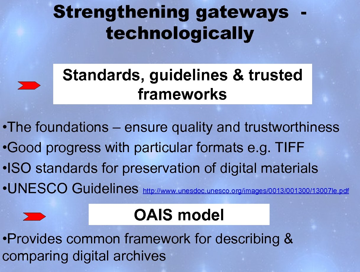 Strengthening gateways technologically Standards, guidelines & trusted frameworks • The foundations – ensure quality