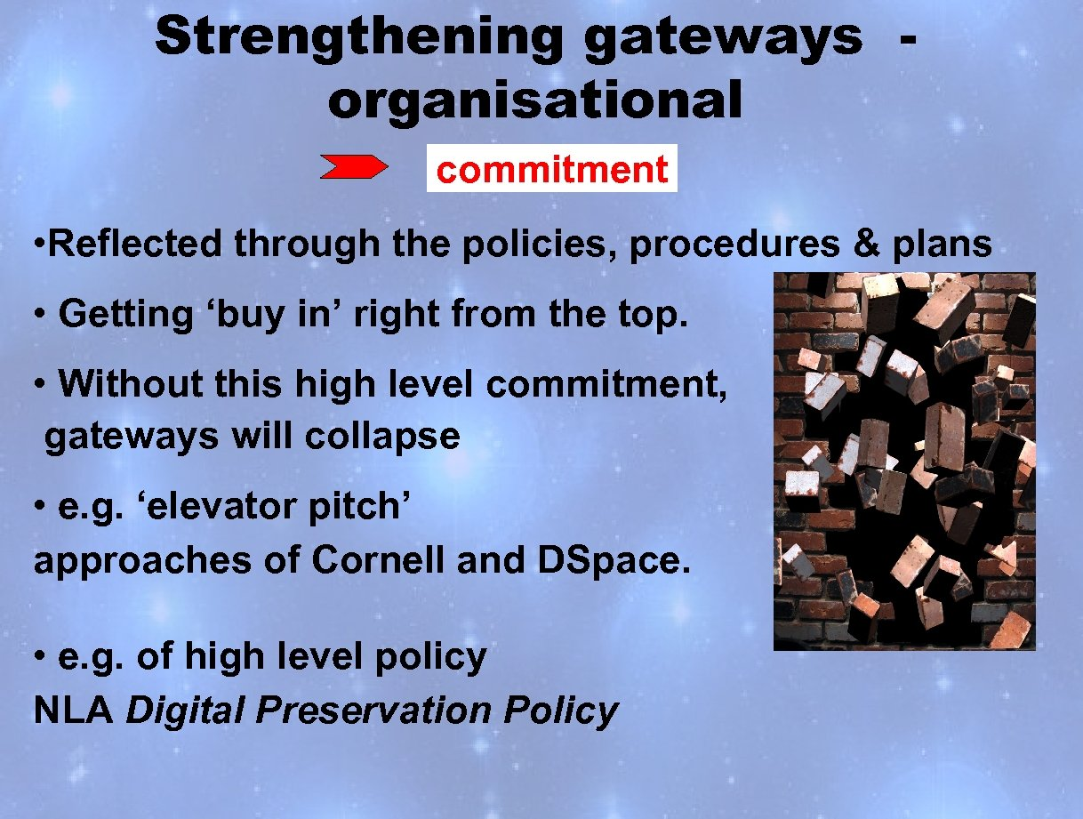 Strengthening gateways organisational commitment • Reflected through the policies, procedures & plans • Getting
