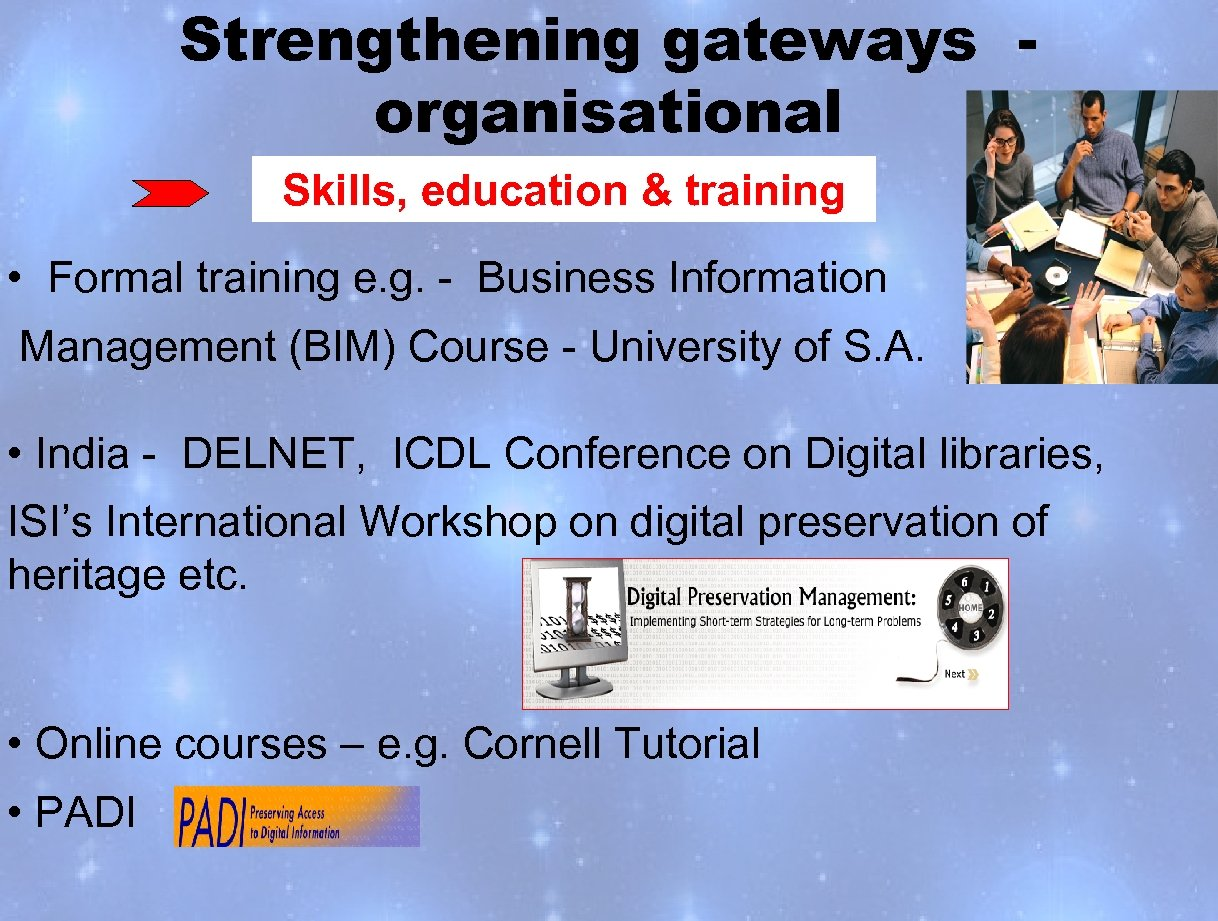 Strengthening gateways organisational Skills, education & training • Formal training e. g. - Business