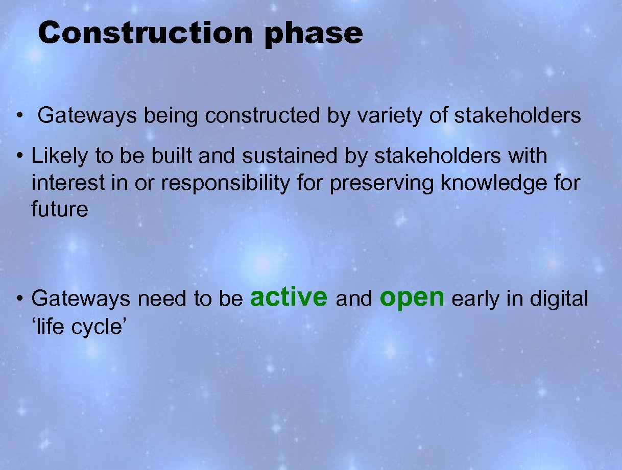 Construction phase • Gateways being constructed by variety of stakeholders • Likely to be