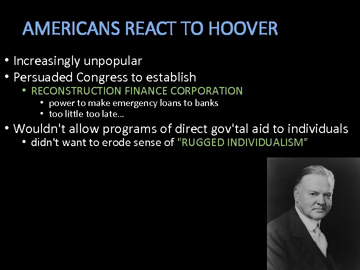 AMERICANS REACT TO HOOVER • Increasingly unpopular • Persuaded Congress to establish • RECONSTRUCTION