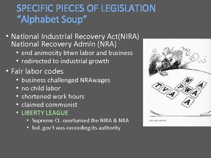 "SPECIFIC PIECES OF LEGISLATION ""Alphabet Soup"" • National Industrial Recovery Act(NIRA) National Recovery Admin"