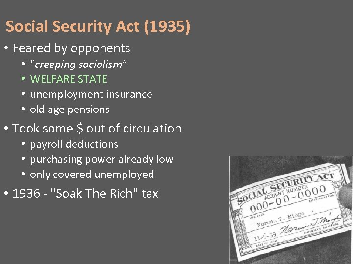 Social Security Act (1935) • Feared by opponents • •