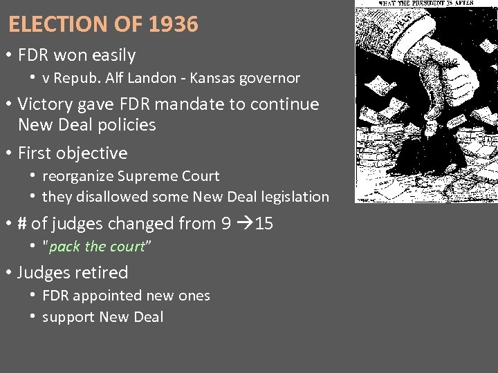 ELECTION OF 1936 • FDR won easily • v Repub. Alf Landon - Kansas
