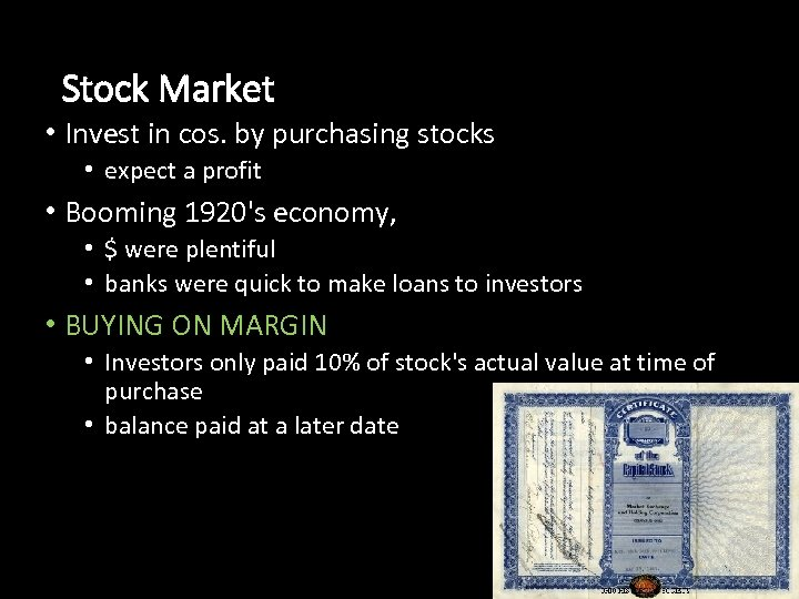 Stock Market • Invest in cos. by purchasing stocks • expect a profit •