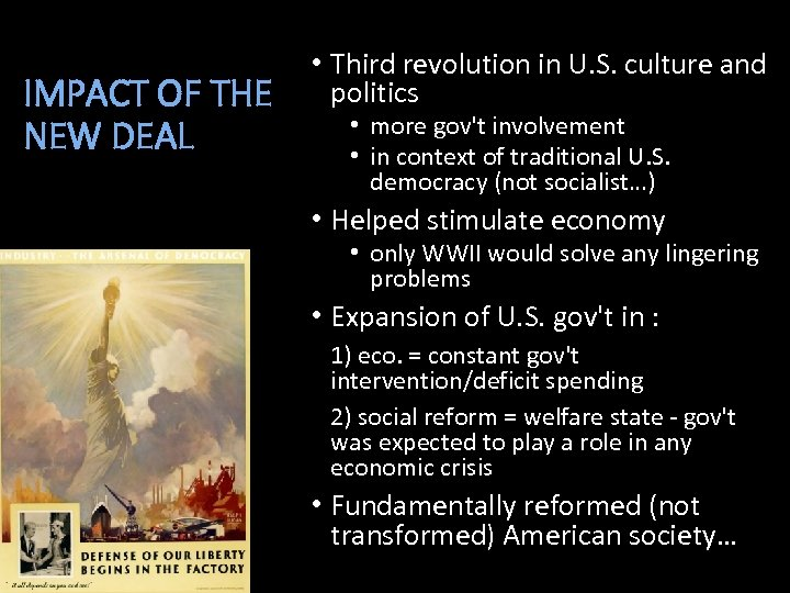 IMPACT OF THE NEW DEAL • Third revolution in U. S. culture and politics