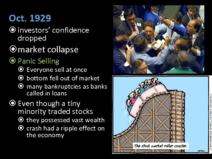 Oct. 1929 investors' confidence dropped market collapse Panic Selling Everyone sell at once bottom