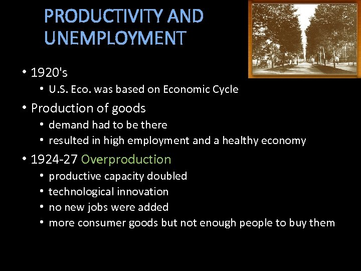 PRODUCTIVITY AND UNEMPLOYMENT • 1920's • U. S. Eco. was based on Economic Cycle