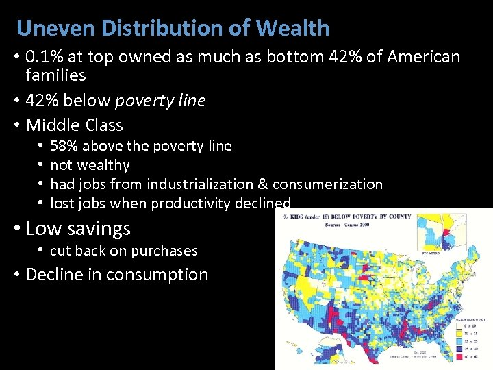 Uneven Distribution of Wealth • 0. 1% at top owned as much as bottom