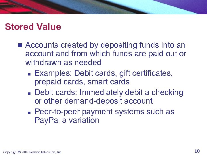 Stored Value n Accounts created by depositing funds into an account and from which