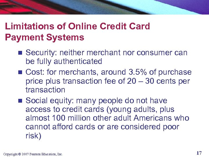 Limitations of Online Credit Card Payment Systems Security: neither merchant nor consumer can be