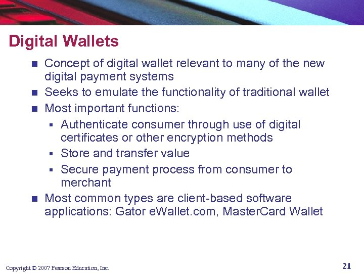 Digital Wallets Concept of digital wallet relevant to many of the new digital payment