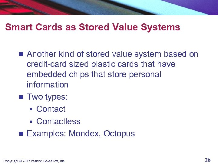 Smart Cards as Stored Value Systems Another kind of stored value system based on