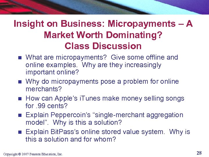 Insight on Business: Micropayments – A Market Worth Dominating? Class Discussion n n What