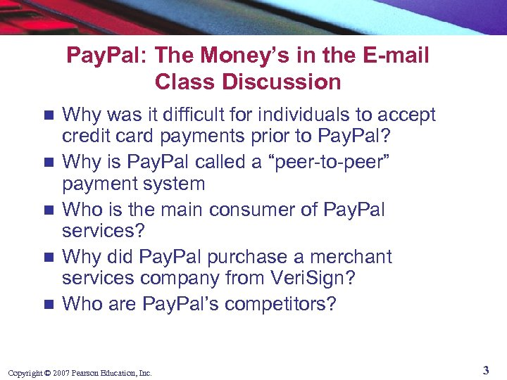Pay. Pal: The Money's in the E-mail Class Discussion n n Why was it