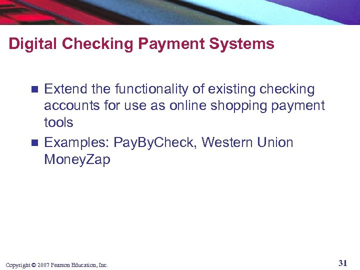 Digital Checking Payment Systems Extend the functionality of existing checking accounts for use as