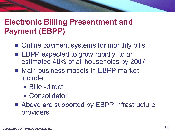 Electronic Billing Presentment and Payment (EBPP) Online payment systems for monthly bills n EBPP