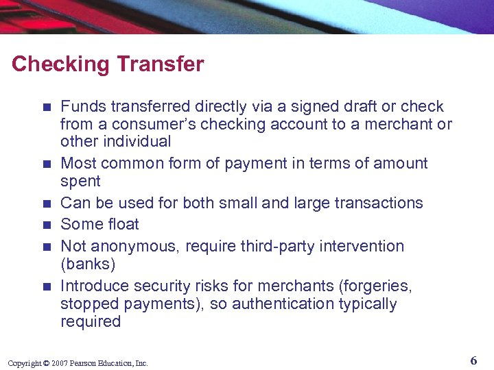 Checking Transfer n n n Funds transferred directly via a signed draft or check