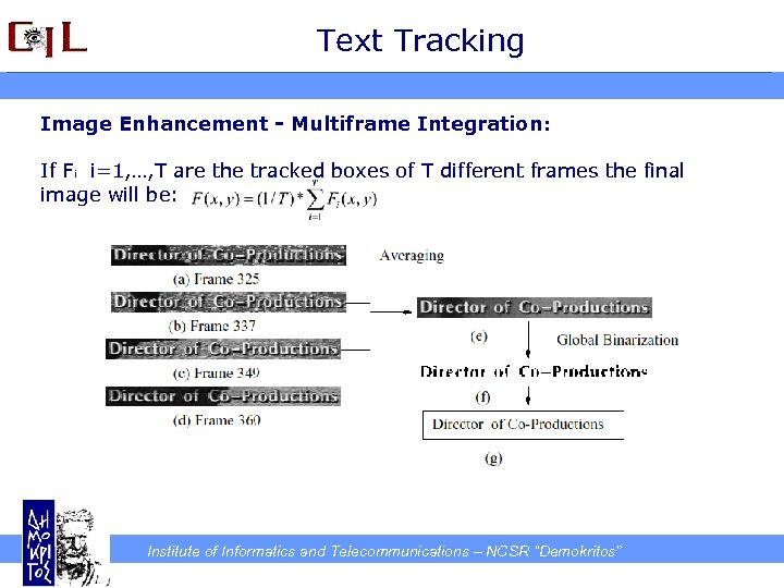 Text Tracking Image Enhancement - Multiframe Integration: If Fi i=1, …, T are the
