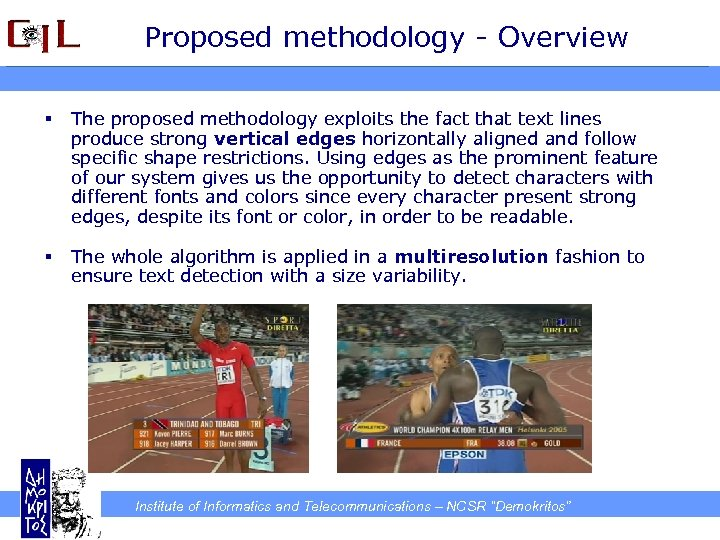 Proposed methodology - Overview § The proposed methodology exploits the fact that text lines