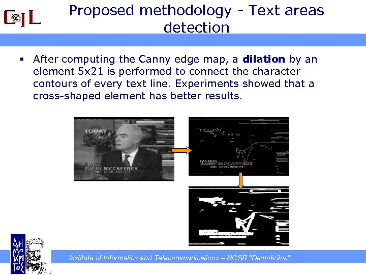 Proposed methodology - Text areas detection § After computing the Canny edge map, a