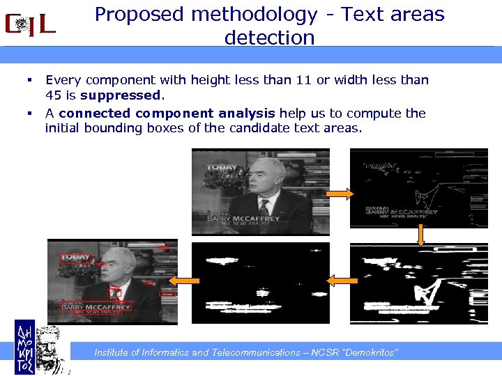 Proposed methodology - Text areas detection § § Every component with height less than