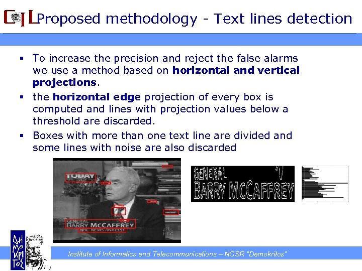 Proposed methodology - Text lines detection § To increase the precision and reject the