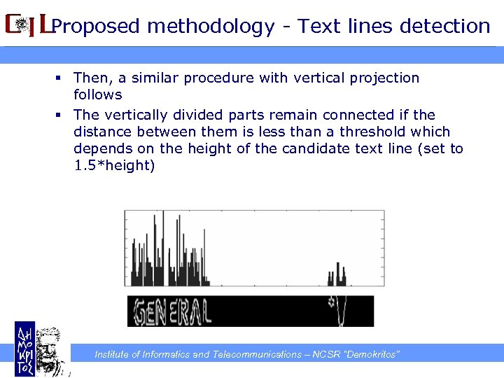 Proposed methodology - Text lines detection § Then, a similar procedure with vertical projection