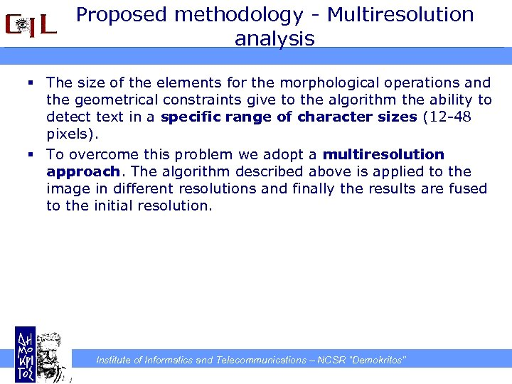 Proposed methodology - Multiresolution analysis § The size of the elements for the morphological