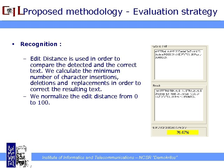 Proposed methodology - Evaluation strategy § Recognition : – Edit Distance is used in