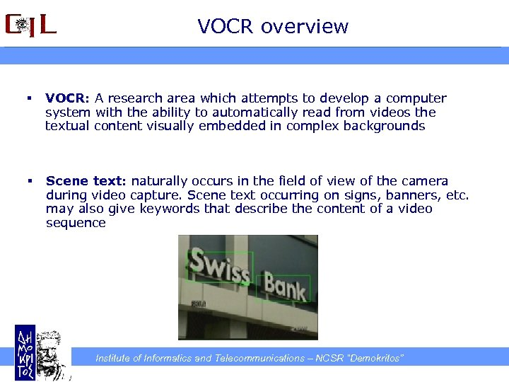 VOCR overview § VOCR: A research area which attempts to develop a computer system
