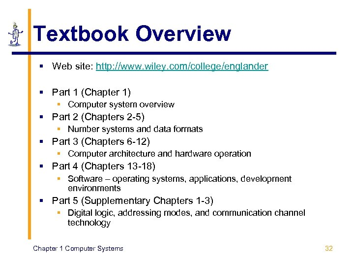 Textbook Overview § Web site: http: //www. wiley. com/college/englander § Part 1 (Chapter 1)