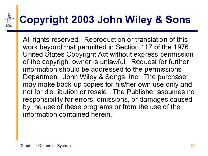 Copyright 2003 John Wiley & Sons All rights reserved. Reproduction or translation of this