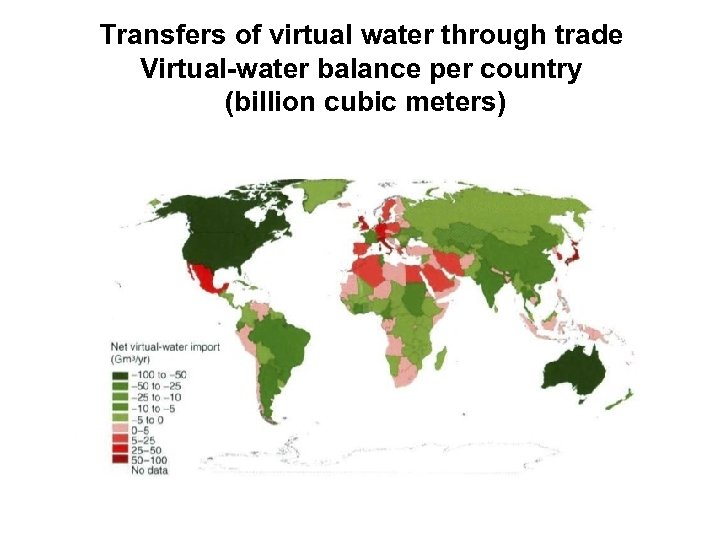 Transfers of virtual water through trade Virtual-water balance per country (billion cubic meters)