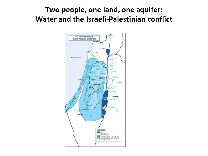 Two people, one land, one aquifer: Water and the Israeli-Palestinian conflict