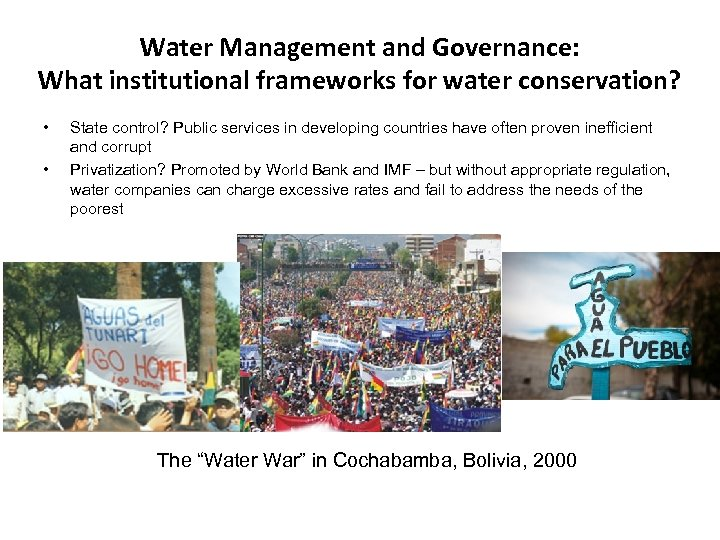 Water Management and Governance: What institutional frameworks for water conservation? • • State control?