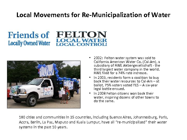 Local Movements for Re-Municipalization of Water • 2002: Felton water system was sold to