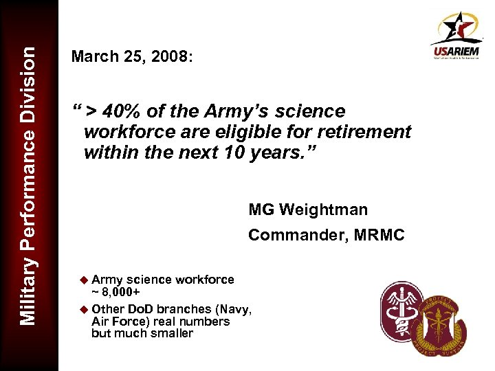 "Military Performance Division March 25, 2008: "" > 40% of the Army's science workforce"