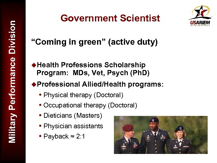 "Military Performance Division Government Scientist ""Coming in green"" (active duty) u. Health Professions Scholarship"