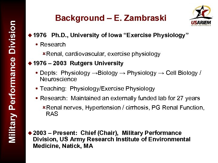 Military Performance Division Background – E. Zambraski u 1976 Ph. D. , University of